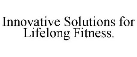 INNOVATIVE SOLUTIONS FOR LIFELONG FITNESS.