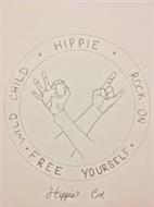 HIPPIE WILD CHILD FREE YOURSELF ROCK ON HIPPIE CO.