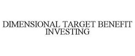 DIMENSIONAL TARGET BENEFIT INVESTING