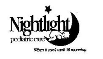 NIGHTLIGHT PEDIATRIC CARE WHEN IT CAN'TTIL MORNING