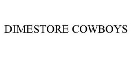 DIMESTORE COWBOYS