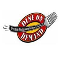 PREMIER RESTAURANT DELIVERY SERVICE DINE ON DEMAND