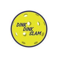 DINK DINK SLAM