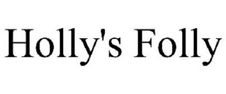 HOLLY'S FOLLY