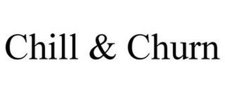 CHILL & CHURN