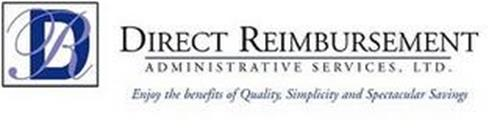 DR DIRECT REIMBURSEMENT ADMINISTRATIVE SERVICES, LTD. ENJOY THE BENEFITS OF QUALITY, SIMPLICITY AND SPECTACULAR SAVINGS