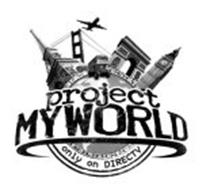 PROJECT MYWORLD ONLY ON DIRECTV