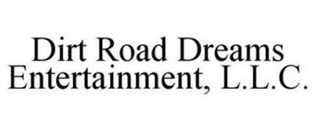 DIRT ROAD DREAMS ENTERTAINMENT, L.L.C.