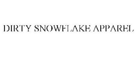 DIRTY SNOWFLAKE APPAREL