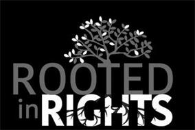 ROOTED IN RIGHTS