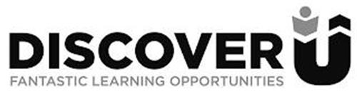 DISCOVER U FANTASTIC LEARNING OPPORTUNITIES