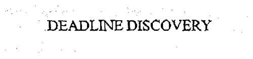 DEADLINE DISCOVERY