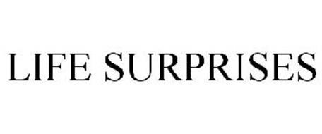 LIFE SURPRISES