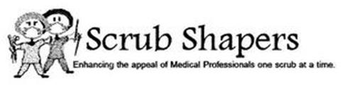 SCRUB SHAPERS ENHANCING THE APPEAL OF MEDICAL PROFESSIONALS ONE SCRUB AT A TIME.