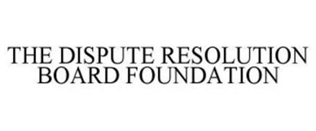 THE DISPUTE RESOLUTION BOARD FOUNDATION