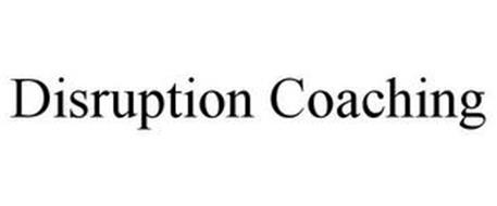 DISRUPTION COACHING