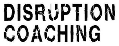DISRUPTION COACHING