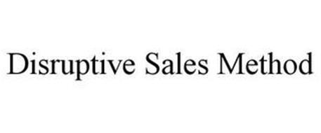 DISRUPTIVE SALES METHOD