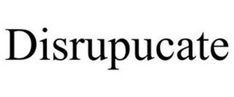 DISRUPUCATE