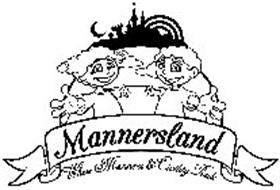 MANNERSLAND WHERE MANNERS & CIVILITY RULE