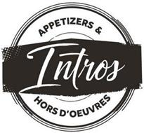 INTROS APPETIZERS & HORS D'OEUVRES
