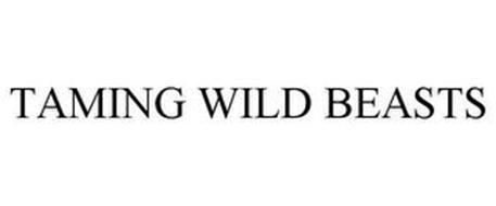 TAMING WILD BEASTS