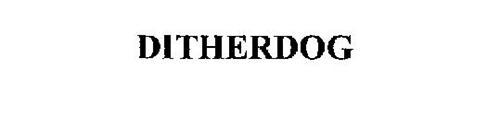 DITHERDOG