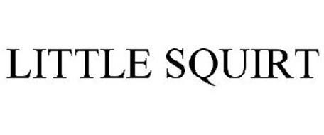 LITTLE SQUIRT
