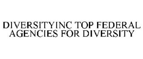 DIVERSITYINC TOP FEDERAL AGENCIES FOR DIVERSITY