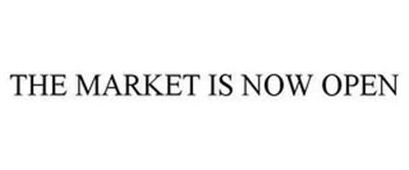 THE MARKET IS NOW OPEN