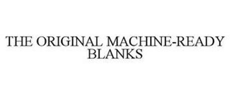 THE ORIGINAL MACHINE-READY BLANKS