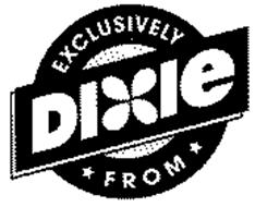 EXCLUSIVELY FROM DIXIE