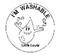 I'M WASHABLE LITTLE LOUIE