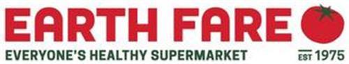 EARTH FARE EVERYONE'S HEALTHY SUPERMARKET EST 1975