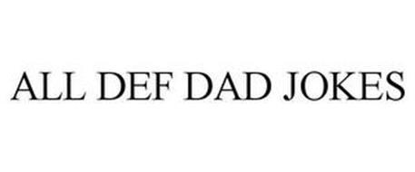 ALL DEF DAD JOKES