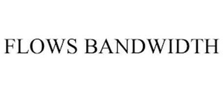 FLOWS BANDWIDTH