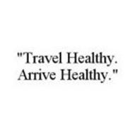 """TRAVEL HEALTHY. ARRIVE HEALTHY."""