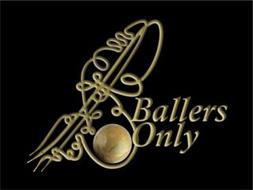 B BALLERS ONLY