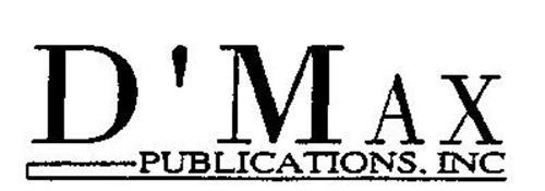 D'MAX PUBLICATIONS, INC.