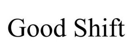 GOOD SHIFT