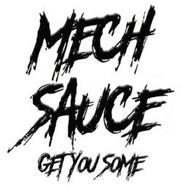 MECH SAUCE GET YOU SOME