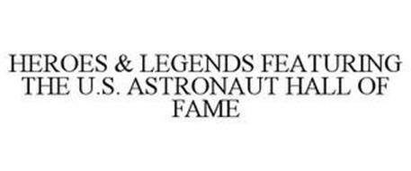 HEROES & LEGENDS FEATURING THE U.S. ASTRONAUT HALL OF FAME