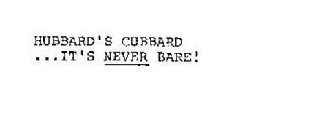 HUBBARD'S CUBBARD...IT'S NEVER BARE!
