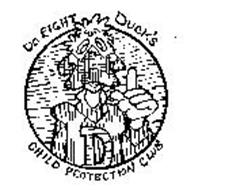 D DO RIGHT DUCK'S CHILD PROTECTION CLUB