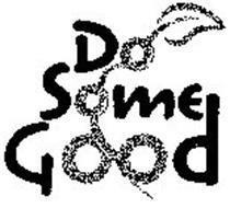 DO SOME GOOD