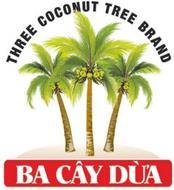 BÂ CÂY DÙA THREE COCONUT TREE BRAND