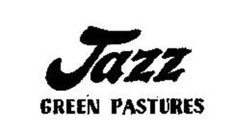 JAZZ GREEN PASTURES