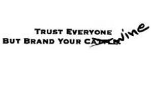 TRUST EVERYONE BUT BRAND YOUR CATTLE WINE
