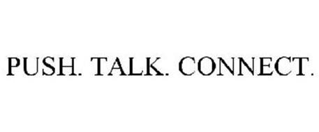 PUSH. TALK. CONNECT.