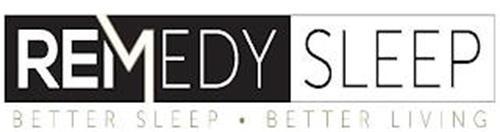 REMEDY SLEEP BETTER SLEEP · BETTER LIVING
